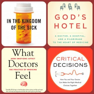 "Collage of Book Covers for ""In The Kingdom of the Sick""; ""God's Hotel""; ""What Doctors Feel"" amd ""Critical Decisions"""