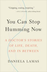 "Book cover of ""You Can Stop Humming Now"" by Daniela Lamas, MD"