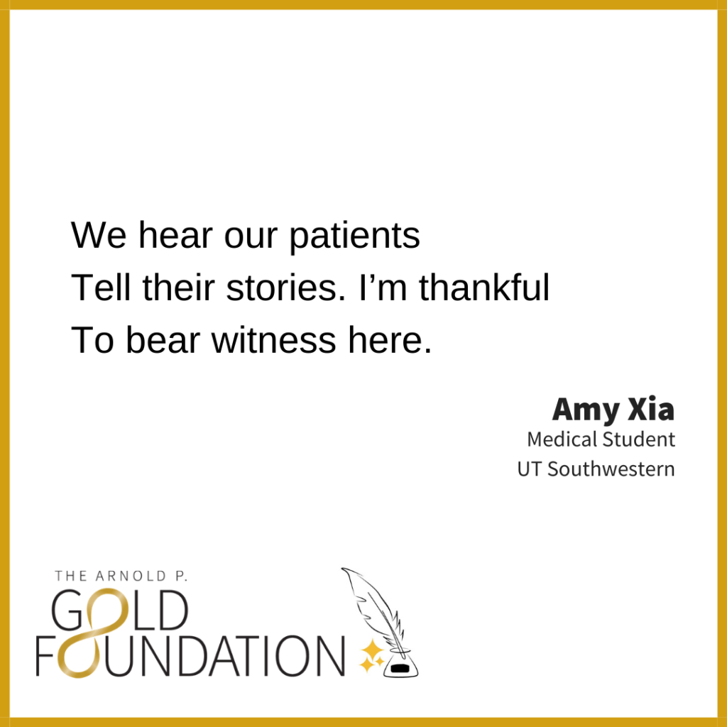 We hear our patients / Tell their stories. I'm thankful / To bear witness here. by Amy Xia